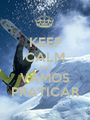 KEEP CALM AND VAMOS PRATICAR - Personalised Poster A1 size