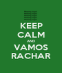 KEEP CALM AND VAMOS RACHAR - Personalised Poster A1 size