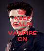 KEEP CALM AND VAMPIRE ON - Personalised Poster A1 size