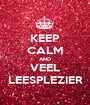 KEEP CALM AND VEEL LEESPLEZIER - Personalised Poster A1 size