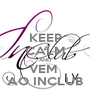 KEEP CALM AND VEM  AO INCLUB - Personalised Poster A1 size