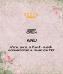 KEEP CALM AND Vem para o flash-black comemorar o niver da Dri - Personalised Poster A1 size