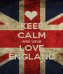 KEEP CALM AND VEVE LOVE ENGLAND - Personalised Poster A1 size