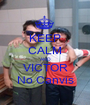 KEEP CALM AND VICTOR No Canvis - Personalised Poster A1 size