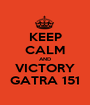KEEP CALM AND VICTORY GATRA 151 - Personalised Poster A1 size