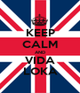 KEEP CALM AND VIDA LOKA - Personalised Poster A1 size