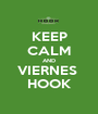 KEEP CALM AND VIERNES  HOOK - Personalised Poster A1 size