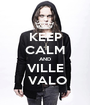 KEEP CALM AND VILLE  VALO - Personalised Poster A1 size