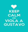 KEEP CALM AND VIOLA A GUSTAVO - Personalised Poster A1 size