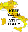 KEEP CALM AND VISIT ITALY - Personalised Poster A1 size