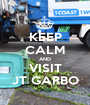KEEP CALM AND VISIT JT GARBO - Personalised Poster A1 size