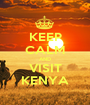 KEEP CALM AND VISIT KENYA - Personalised Poster A1 size
