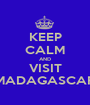 KEEP CALM AND VISIT MADAGASCAR - Personalised Poster A1 size