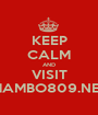 KEEP CALM AND VISIT MAMBO809.NET - Personalised Poster A1 size