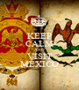 KEEP CALM AND VISIT MEXICO - Personalised Poster A1 size