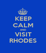 KEEP CALM AND VISIT RHODES - Personalised Poster A1 size