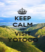 KEEP CALM AND VISIT YOTOCO - Personalised Poster A1 size