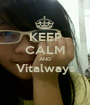 KEEP CALM AND Vitalways  - Personalised Poster A1 size