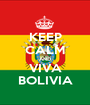 KEEP CALM AND VIVA BOLIVIA - Personalised Poster A1 size