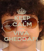 KEEP CALM AND VIVA  GHEDDAFI  - Personalised Poster A1 size