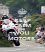 KEEP CALM AND VOLI MOTORE  - Personalised Poster A1 size