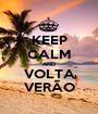 KEEP CALM AND VOLTA VERÃO - Personalised Poster A1 size