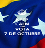 KEEP CALM AND VOTA 7 DE OCTUBRE - Personalised Poster A1 size