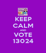 KEEP CALM AND VOTE 13024 - Personalised Poster A1 size