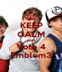 KEEP CALM AND Vote 4 Emblem3 - Personalised Poster A1 size