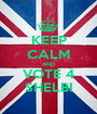 KEEP CALM AND VOTE 4 SHELBI - Personalised Poster A1 size