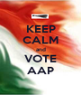 KEEP CALM and VOTE AAP - Personalised Poster A1 size