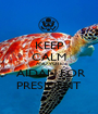 KEEP CALM AND VOTE  AIDAN FOR PRESIDENT - Personalised Poster A1 size