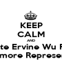 KEEP CALM AND Vote Ervine Wu For Sophomore Representative - Personalised Poster A1 size