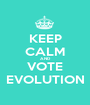 KEEP CALM AND VOTE EVOLUTION - Personalised Poster A1 size