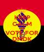 KEEP CALM AND VOTE FOR DMDK - Personalised Poster A1 size
