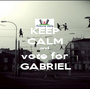 KEEP CALM and  vote for GABRIEL - Personalised Poster A1 size