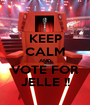 KEEP CALM AND VOTE FOR JELLE !! - Personalised Poster A1 size