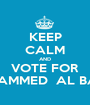 KEEP CALM AND VOTE FOR MOHAMMED  AL BADER - Personalised Poster A1 size