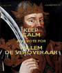 KEEP CALM AND VOTE FOR WILLEM DE VEROVERAAR - Personalised Poster A1 size