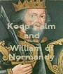 Keep Calm and Vote for William of Normandy - Personalised Poster A1 size