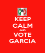 KEEP CALM AND VOTE GARCIA - Personalised Poster A1 size