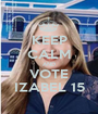 KEEP CALM AND VOTE IZABEL 15 - Personalised Poster A1 size