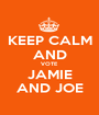 KEEP CALM AND VOTE JAMIE AND JOE - Personalised Poster A1 size