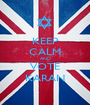 KEEP CALM AND VOTE KARAN - Personalised Poster A1 size