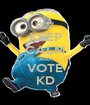 KEEP CALM AND VOTE KD - Personalised Poster A1 size