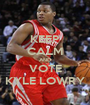 KEEP CALM AND VOTE KYLE LOWRY - Personalised Poster A1 size