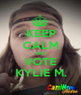 KEEP CALM AND VOTE KYLIE M. - Personalised Poster A1 size