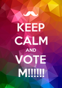 KEEP CALM AND VOTE M!!!!!! - Personalised Poster A1 size