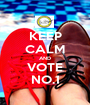 KEEP CALM AND VOTE NO.1 - Personalised Poster A1 size