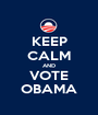 KEEP CALM AND VOTE OBAMA - Personalised Poster A1 size